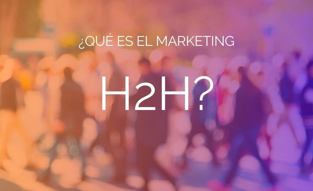 marketing H2H human to human